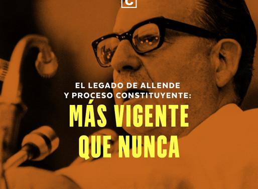 El legado de Allende y el proceso constituyente: más vigente que nunca.