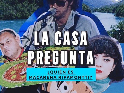 La Casa Pregunta: ¿Quién es Macarena Ripamonti?