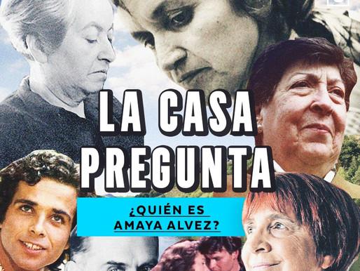 La Casa Pregunta: ¿Quién es Amaya Alvez?