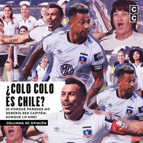 ¿Colo Colo es Chile? (o porqué Paredes no debería ser capitán, aunque lo ame)