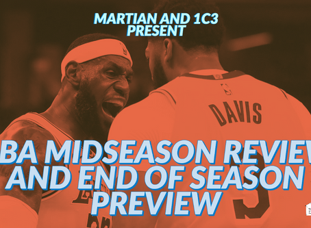 NBA Midseason Review and End of Season Preview with Martian and 1c3