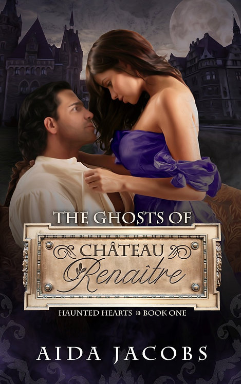 The Ghosts of Château Renaître by Aida Jacobs