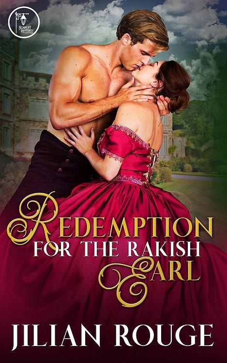 Redemption for the Rakish Earl by Jilian Rouge
