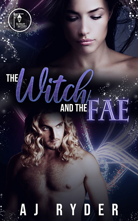 The Witch and the Fae by AJ Ryder