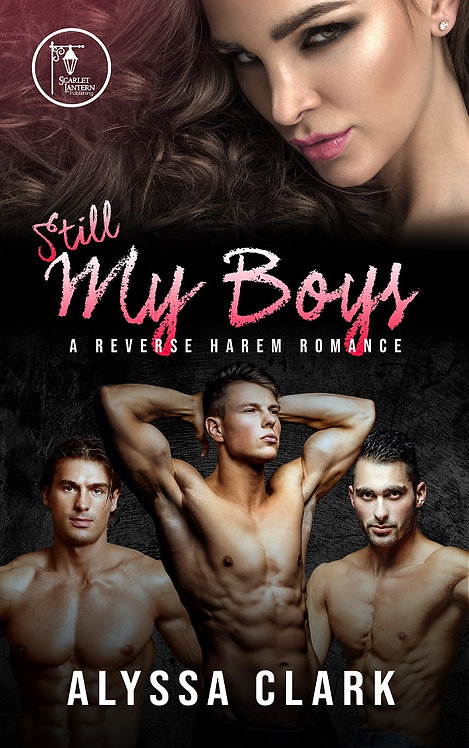 Still My Boys by Alyssa Clark
