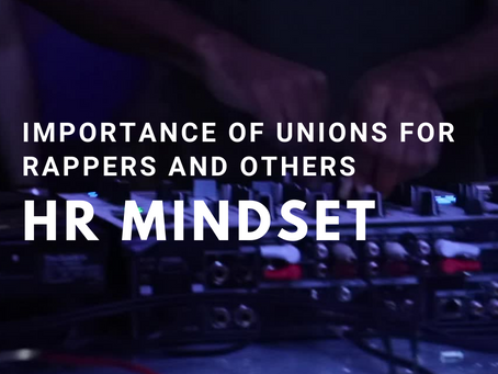 Importance of Unions for Rappers and Others - HR Mindset