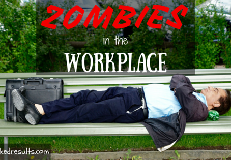 Zombies in the Workplace