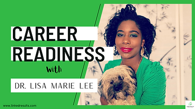 Career Readiness with Dr. Lisa Marie Lee
