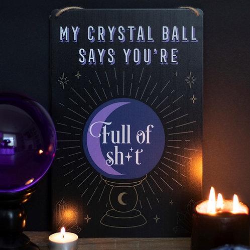 My Crystal Ball Says....Metal Sign