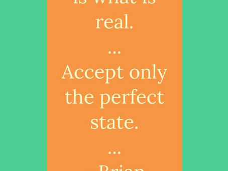 What I Accept as Real ...
