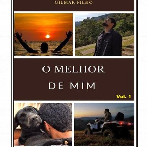O melhor de mim - Volume 1 - Gilmar Filho
