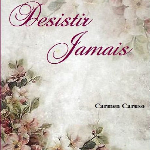 Desistir Jamais - Carmen Caruso (use o cupom: gratis)