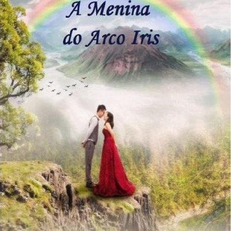 A menina do Arco-iris - Ana Lucia Chagas (use o cupom: gratis))