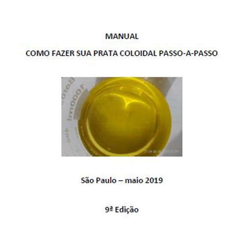 Manual de Como Fazer a Prata Coloidal Prático - Naturals Brazil (S: Natubr2019)