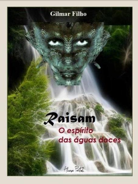 Raisam - O Espírito das águas doces - Gilmar Filho (USE O CUPOM:gratis)