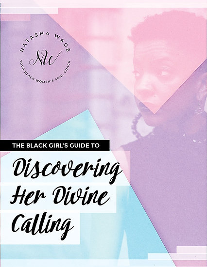The Black Girl's Guide to Discovering Her Divine Calling