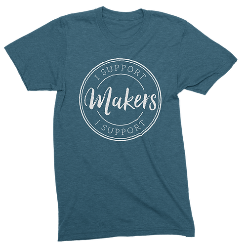 I Support Makers Unisex Tshirt