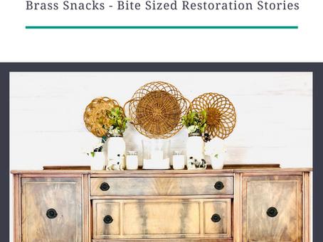 Brass Snacks - Bite Sized Restoration Stories