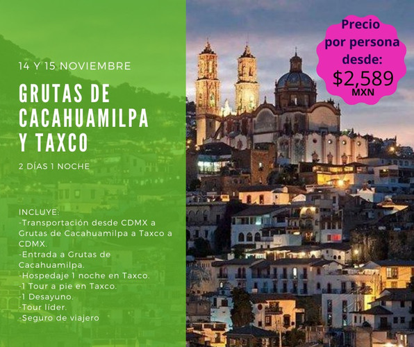 Grutas de Cacahuamilpa y Taxco