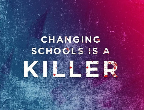 Changing%20School%20Is%20A%20Killer%20-%
