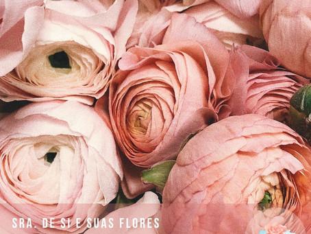 Sra. de Si e suas flores.