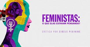 Feministas: O Que Elas estavam Pensando