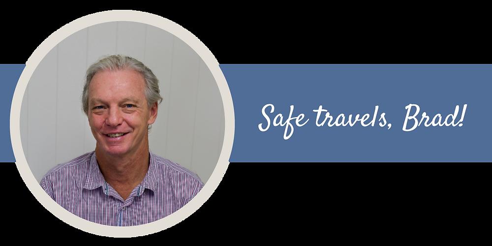 Safe travels, Brad!