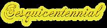 Cool Text - Sesquicentennial 387352380073654.png