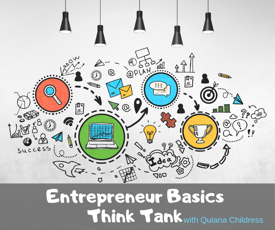 Entrepreneur Basics: Think Tank with International Speaker and Author Quiana Childress