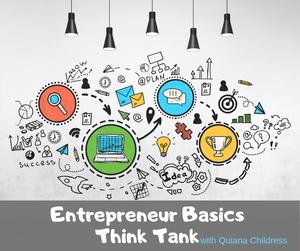 Entrepreneur Basics: Think Tank with International Speaker and Author Quiana Childress