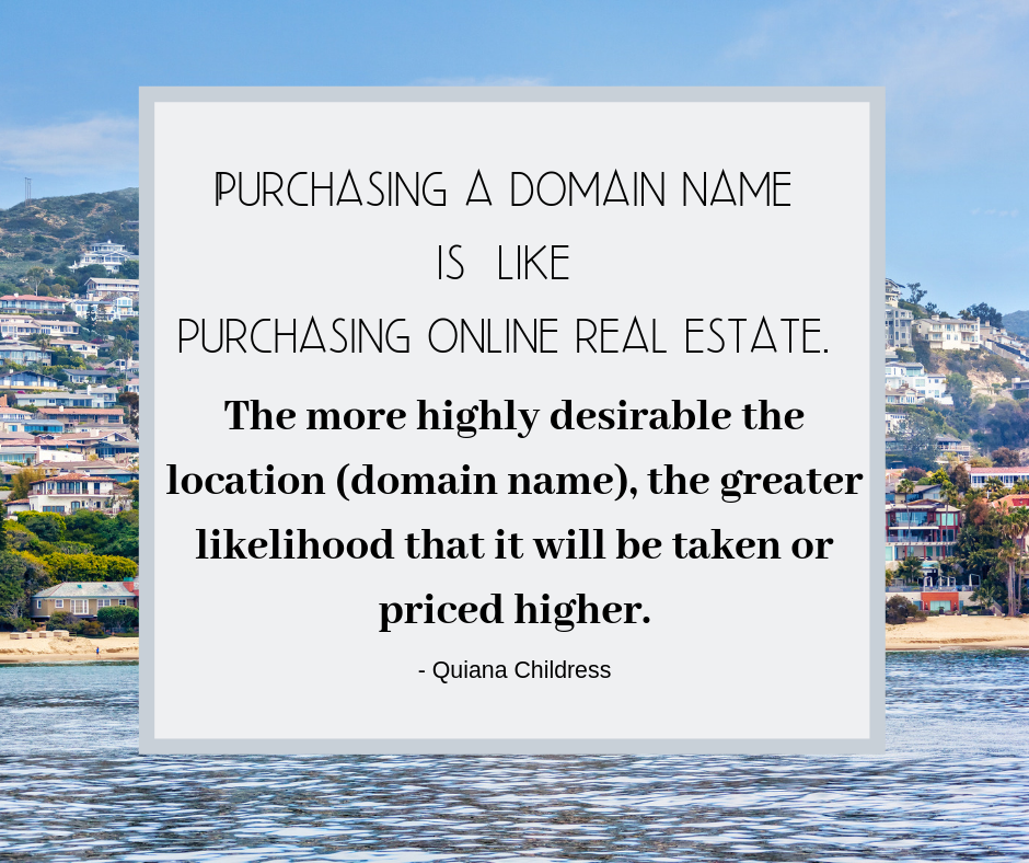 International Speaker and Author Quiana Childress blog - Purchasing a domain name is like purchasing online real estate