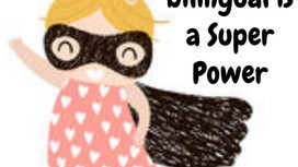 Being bilingual is a super power