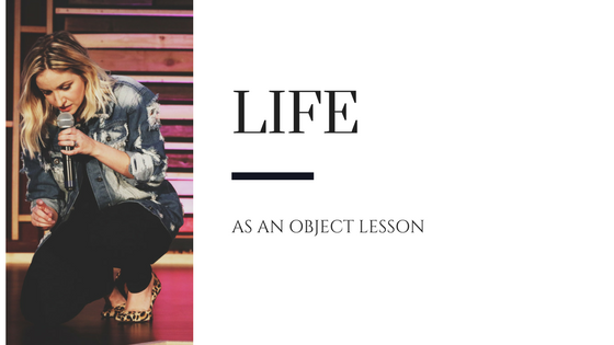 Life As An Object Lesson