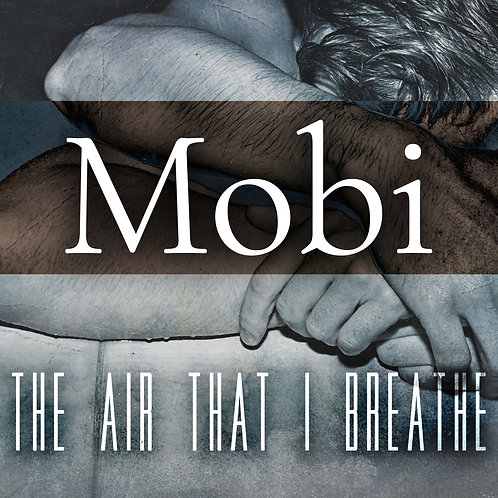Mobi: The Air That I Breathe