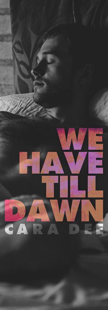 We Have Till Dawn