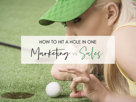 How To Hit A Hole In One. Marketing vs Sales.