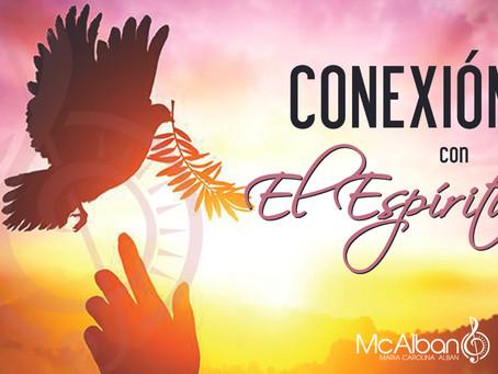 CONEXIÓN CON EL ESPÍRITU DE DIOS.