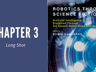 "Robotics Through Science Fiction - Chapter 3: ""Long Shot"""