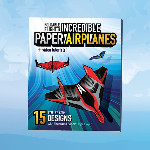 Printed Book — Foldable Flight's Incredible Paper Airplanes