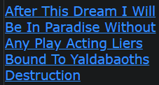 After This Dream I Will Be In Paradise Without Any Play Acting Liers Bound To Yaldabaoths Destruction