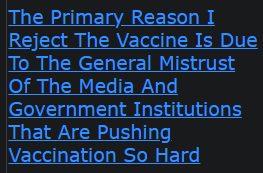 The Primary Reason I Reject The Vaccine Is Due To The General Mistrust Of The Media And Government Institutions That Are Pushing Vaccination So Hard
