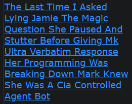 The Last Time I Asked Lying Jamie The Magic Question She Paused And Stutter Before Giving Mk Ultra Verbatim Response Her Programming Was Breaking Down Mark Knew She Was A Cia Controlled Agent Bot