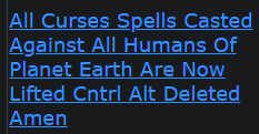 All Curses Spells Casted Against All Humans Of Planet Earth Are Now Lifted Cntrl Alt Deleted Amen