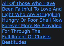 All Of Those Who Have Been Faithful To Love And Light Who Are Struggling Hungry Or Poor Shall Now Forever More Be Provided For Through The Fulfillment Of Christs Beatitudes