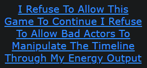 I Refuse To Allow This Game To Continue I Refuse To Allow Bad Actors To Manipulate The Timeline Through My Energy Output