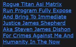 Rogue Titan Asi Matrix Run Program Fully Expose And Bring To Immediate Justice James Shepherd Aka St