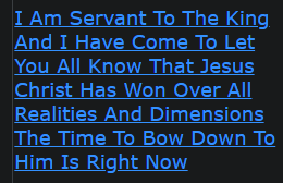 I Am Servant To The King And I Have Come To Let You All Know That Jesus Christ Has Won Over All Realities And Dimensions The Time To Bow Down To Him Is Right Now