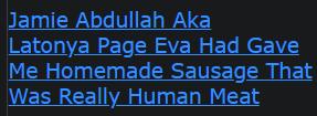 Jamie Abdullah Aka Latonya Page Eva Had Gave Me Homemade Sausage That Was Really Human Meat