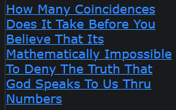 How Many Coincidences Does It Take Before You Believe That Its Mathematically Impossible To Deny The Truth That God Speaks To Us Thru Numbers