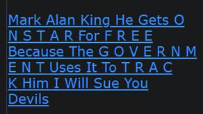 Mark Alan King He Gets O N S T A R For F R E E Because The G O V E R N M E N T Uses It To T R A C K
